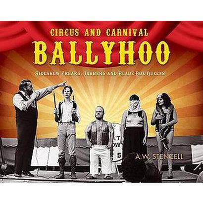 Circus and Carnival Ballyhoo (Paperback)