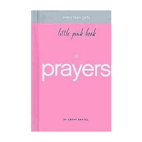 Every Teen Girl's Little Pink Book of Prayers (Hardcover)