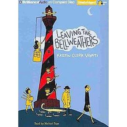 Leaving the Bellweathers (Unabridged) (Compact Disc)