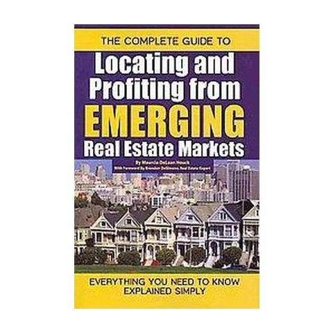 The Complete Guide to Locating and Profiting from Emerging Real Estate Markets (Paperback)