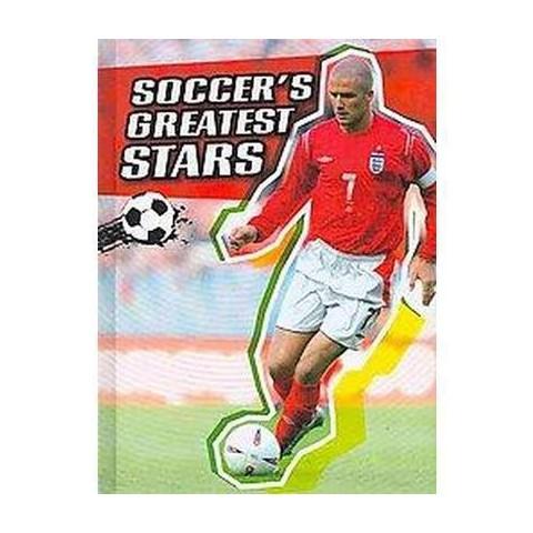 Soccer's Greatest Stars (Hardcover)