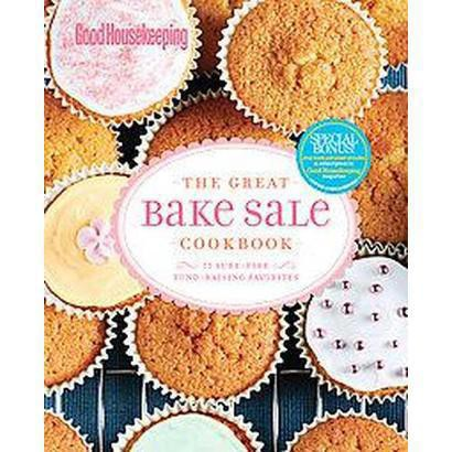 Good Housekeeping the Great Bake Sale Cookbook (Spiral)