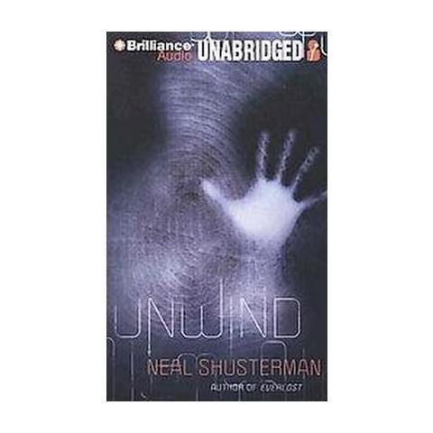 Unwind (Unabridged) (Compact Disc)