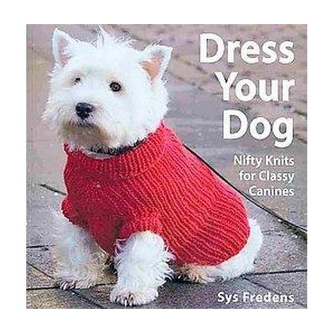 Dress Your Dog (Paperback)