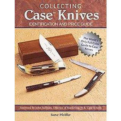Collecting Case Knives (Paperback)