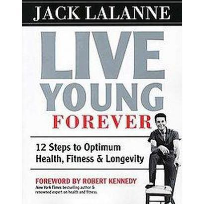 Live Young Forever (Paperback)