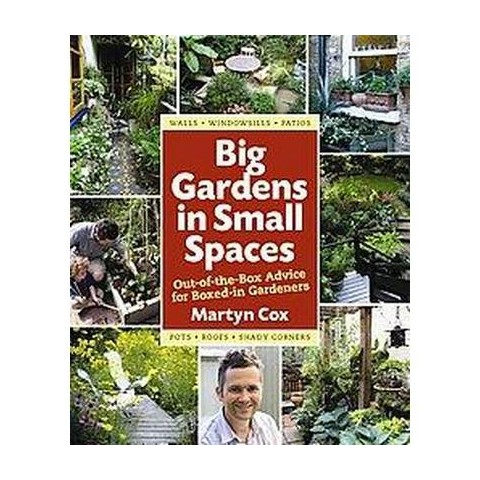 Big Gardens in Small Spaces (Hardcover)