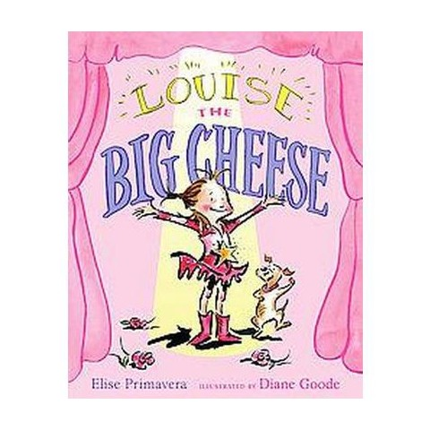Louise the Big Cheese (Hardcover)