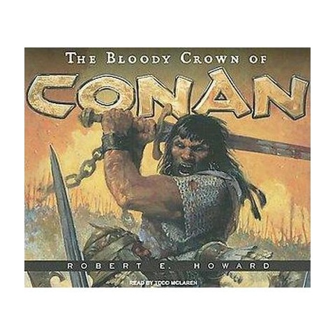The Bloody Crown of Conan (Unabridged) (Compact Disc)