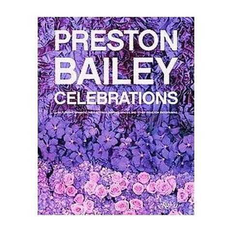 Preston Bailey Celebrations (Hardcover)
