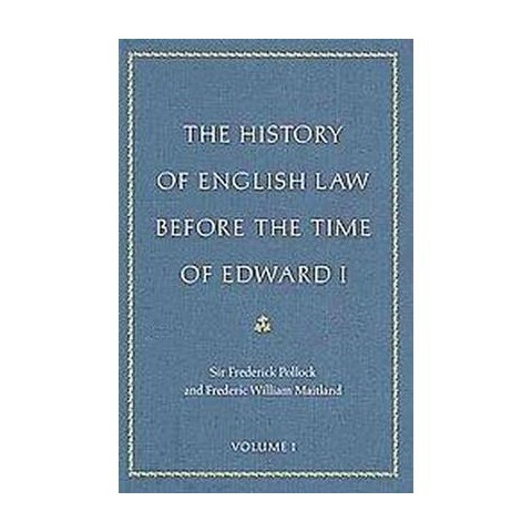 The History of English Law Before the Time of Edward I (Reprint) (Hardcover)