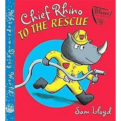 Chief Rhino to the Rescue! (Hardcover)