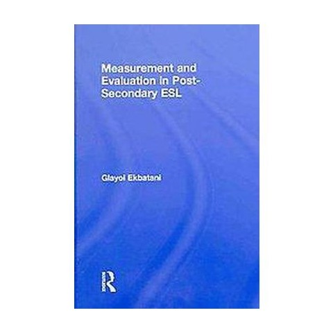 Measurement and Evaluation in Post-Secondary ESL (Hardcover)