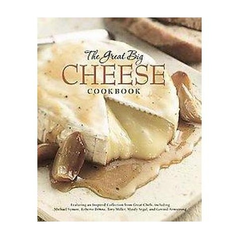 The Great Big Cheese Cookbook (Hardcover)