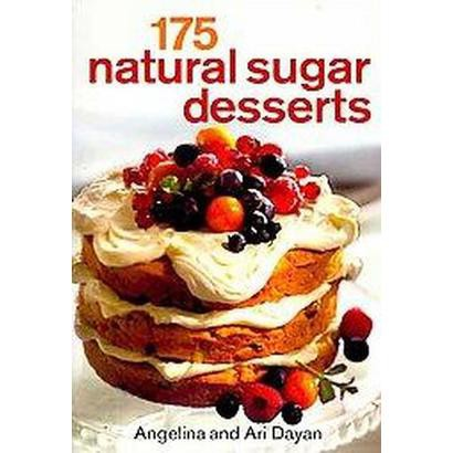 175 Natural Sugar Desserts (Paperback)