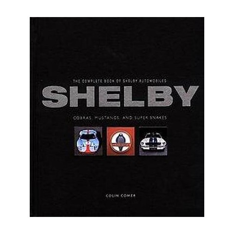 The Complete Book of Shelby Automobiles (Hardcover)