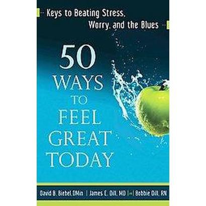 50 Ways to Feel Great Today (Paperback)