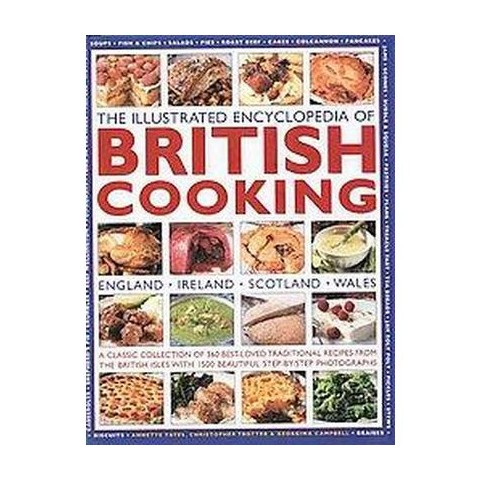 The Illustrated Encyclopedia of British Cook ( Illustrated Encyclopedia Series) (Hardcover)