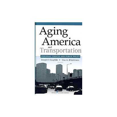 Aging America and Transportation (Hardcover)