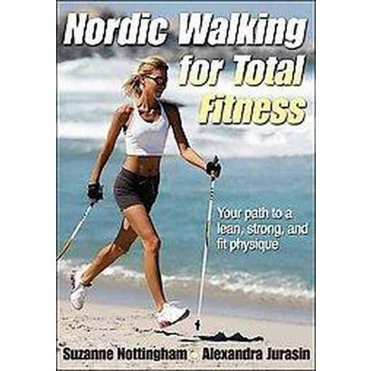 Nordic Walking for Total Fitness (Paperback)