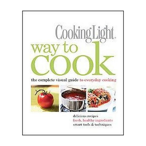 Cooking Light Way to Cook (Hardcover)