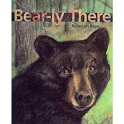 Bear-ly There (Hardcover)