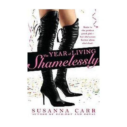The Year of Living Shamelessly (Paperback)