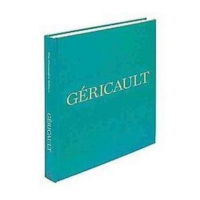 Theodore Gericault (Hardcover)