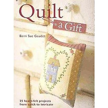 Quilt a Gift (Paperback)