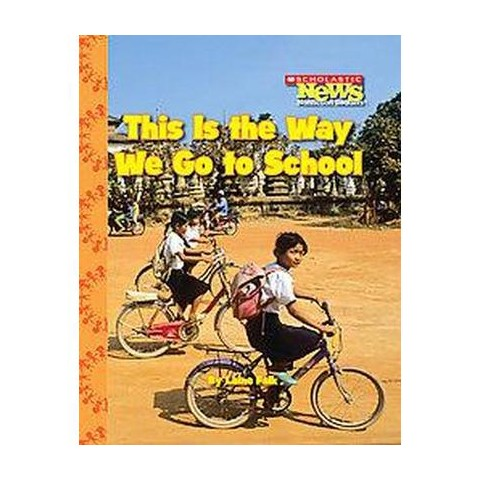 This Is the Way We Go to School (Paperback)