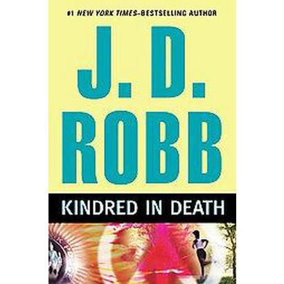 Kindred in Death (Hardcover)