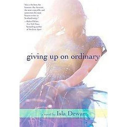 Giving Up on Ordinary (Original) (Paperback)