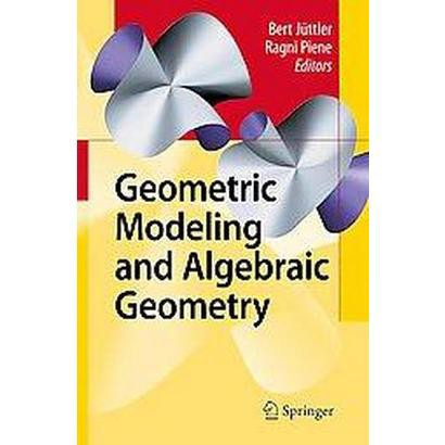 Geometric Modeling and Algebraic Geometry (Hardcover)