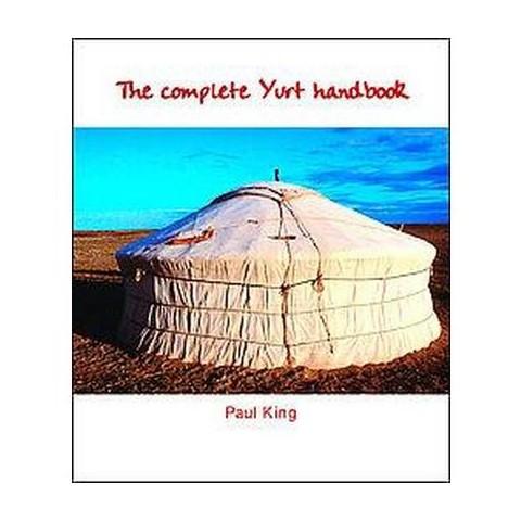 The Complete Yurt Handbook (Paperback)