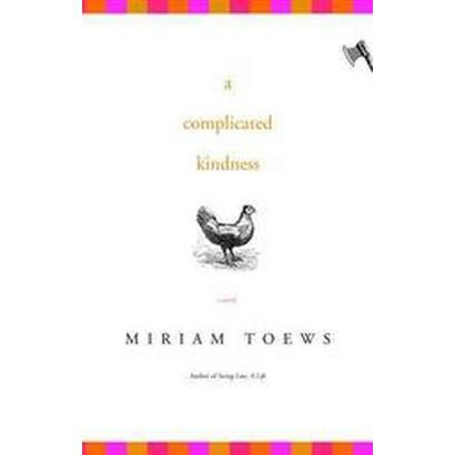 A Complicated Kindness (Hardcover)