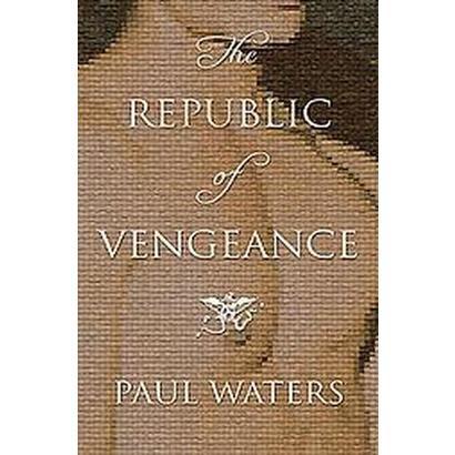 The Republic of Vengeance (Hardcover)