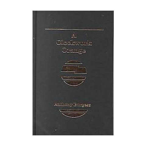 A Clockwork Orange (Hardcover)