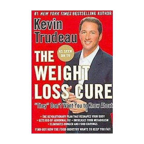 """The Weight Loss Cure """"they"""" Don't Want You to Know About (Hardcover)"""