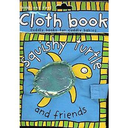 Squishy Turtle and Friends (Rag Book)