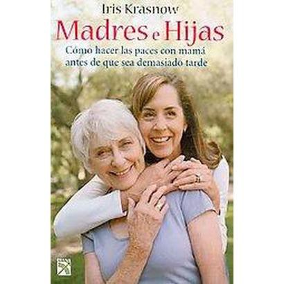 Madres e Hijas/ Mothers and Daughters (Paperback)