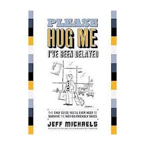 Please Hug Me?I've Been Delayed (Paperback)
