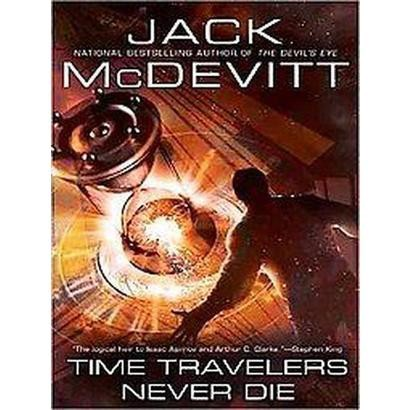 Time Travelers Never Die (Unabridged) (Compact Disc)