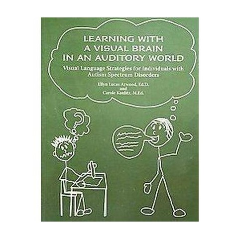 Learning With a Visual Brain in an Auditory World (Paperback)