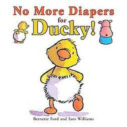 No More Diapers for Ducky! (Hardcover)