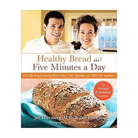 Healthy Bread in Five Minutes a Day (Hardcover)