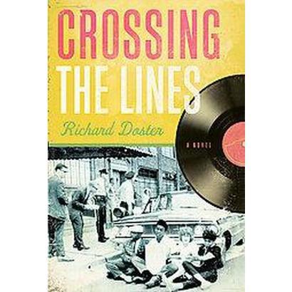 Crossing the Lines (Original) (Paperback)
