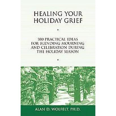 Healing Your Holiday Grief (Paperback)