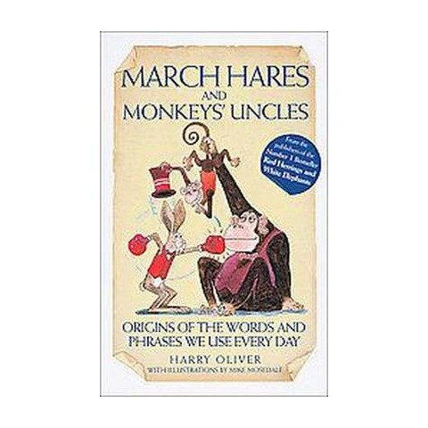 March Hares And Monkeys' Uncles (Hardcover)