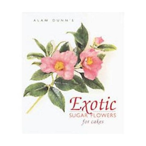 Exotic Sugar Flowers for Cakes (Hardcover)