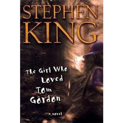 The Girl Who Loved Tom Gordon (Hardcover)
